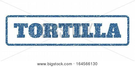 Cobalt Blue rubber seal stamp with Tortilla text. Vector caption inside rounded rectangular frame. Grunge design and dirty texture for watermark labels. Horisontal sign on a white background.