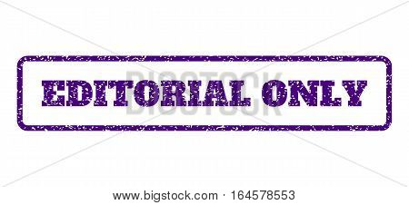 Indigo Blue rubber seal stamp with Editorial Only text. Vector caption inside rounded rectangular frame. Grunge design and dirty texture for watermark labels. Horisontal emblem on a white background.