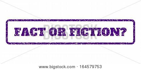 Indigo Blue rubber seal stamp with Fact Or Fiction Question text. Vector caption inside rounded rectangular banner. Grunge design and unclean texture for watermark labels.