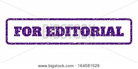 Indigo Blue rubber seal stamp with For Editorial text. Vector caption inside rounded rectangular frame. Grunge design and dirty texture for watermark labels. Horisontal sticker on a white background.