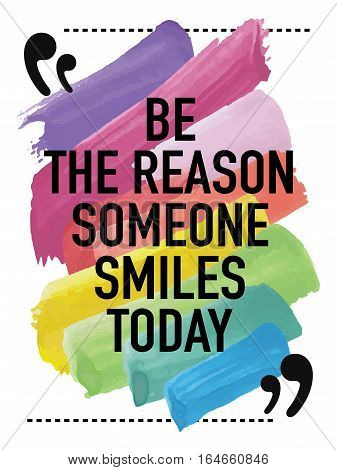 Inspiration concept inspirational quote poster illustration design / Be the reason someone smiles today