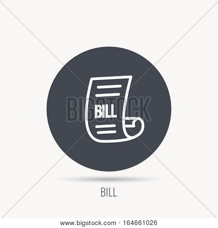 Bill icon. Pay document sign. Business invoice or receipt symbol. Round web button with flat icon. Vector