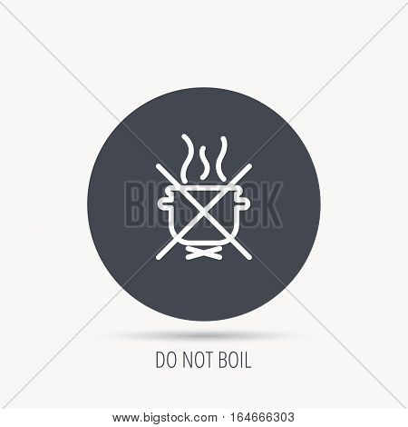 Boiling saucepan icon. Do not boil water sign. Cooking manual attenction symbol. Round web button with flat icon. Vector