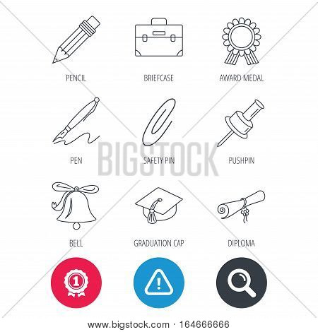 Achievement and search magnifier signs. Graduation cap, pencil and diploma icons. Award medal, briefcase and bell linear signs. Pen, safety pin icons. Hazard attention icon. Vector
