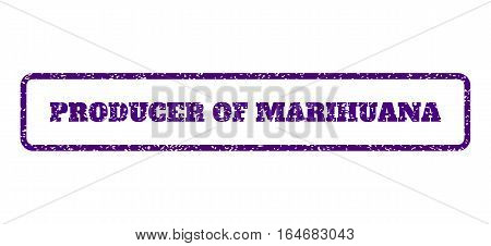 Indigo Blue rubber seal stamp with Producer Of Marihuana text. Vector message inside rounded rectangular frame. Grunge design and unclean texture for watermark labels.