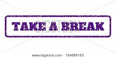 Indigo Blue rubber seal stamp with Take a Break text. Vector caption inside rounded rectangular frame. Grunge design and unclean texture for watermark labels. Horisontal sign on a white background.