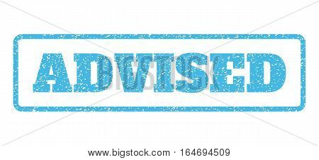 Light Blue rubber seal stamp with Advised text. Vector message inside rounded rectangular banner. Grunge design and dust texture for watermark labels. Horisontal sticker on a white background.