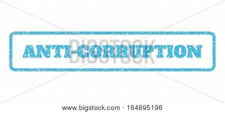 Light Blue rubber seal stamp with Anti-Corruption text. Vector tag inside rounded rectangular banner. Grunge design and unclean texture for watermark labels. Horisontal emblem on a white background.