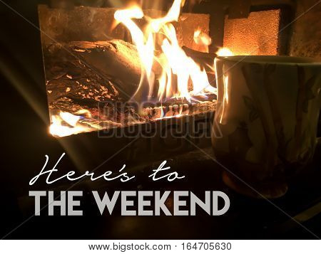 TGIF Hashtag Friday Social Media share Meme image fireplace with light beam shining and cup of coffee cozy winter weekend relax photography with words written for fun community message