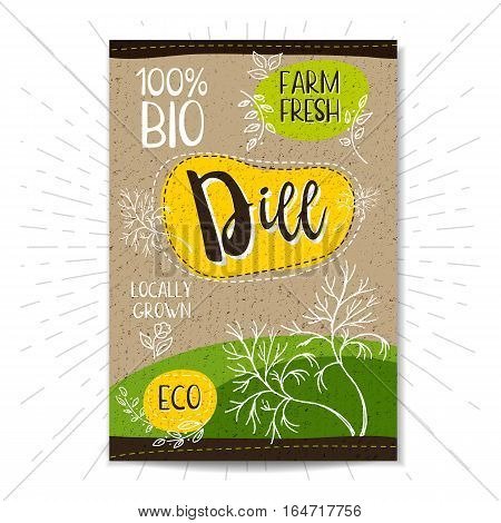 Colorful label in sketch style, food, spices, cardboard textured background. Dill Spice. Bio, eco, farm, fresh. locally grown. Hand drawn vector illustration