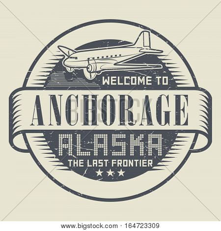 Grunge rubber stamp or tag with text Welcome to Anchorage Alaska vector illustration