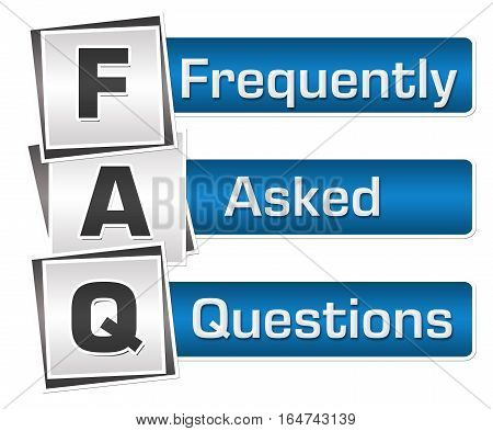 FAQ - Frequently asked questions text written over blue grey background.