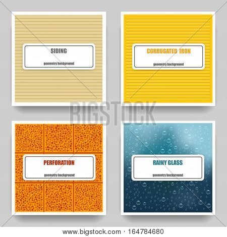 Vector set of four material geometric textures: siding corrugated iron perforation rainy glass. Card Templates.