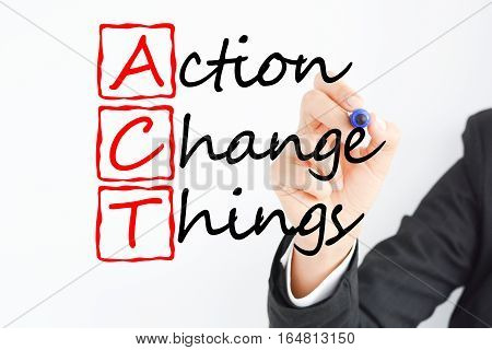 Act to change things in your future