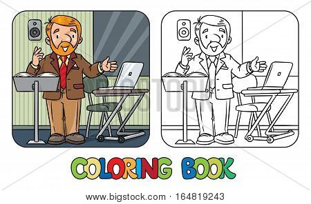 Coloring book of funny university lecturer. A man with a beard is giving a lecture or lesson, or tells something near the stand and table with notebook. Profession series Childrens vector illustration