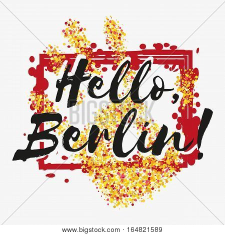 Print with lettering about Berlin and red yellow glitter in shape of hand with frame on grey background. Pattern for fabric textiles clothing shirts banners. Vector illustration