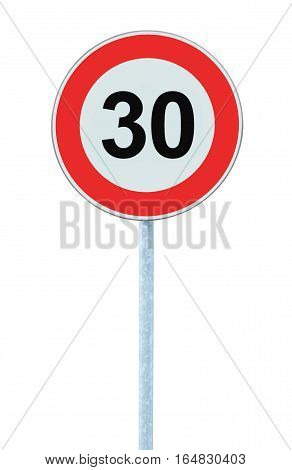 Speed Limit Zone Warning Road Sign, Isolated Prohibitive 30 Km Kilometre, Kilometer Maximum Traffic Limitation Order Red Circle Large Detailed Closeup