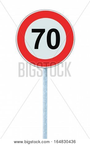 Speed Limit Zone Warning Road Sign, Isolated Prohibitive 70 Km Kilometre Kilometer, Maximum Traffic Limitation Order, Red Circle, Large Detailed Closeup