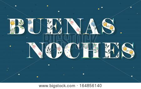 Elegance Inscription Buenas Noches. Good Night in spanish. White Letters witn floral pattern. Illustration