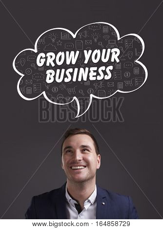 Business, Technology, Internet And Marketing. Young Businessman Thinking About: Grow Your Business