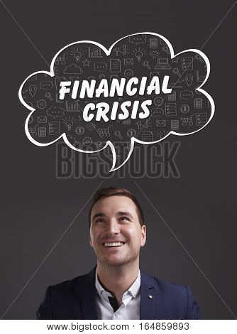 Business, Technology, Internet And Marketing. Young Businessman Thinking About: Financial Crisis