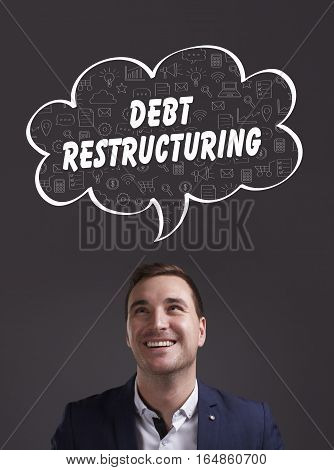 Business, Technology, Internet And Marketing. Young Businessman Thinking About: Debt Restructuring