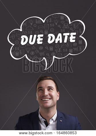 Business, Technology, Internet And Marketing. Young Businessman Thinking About: Due Date