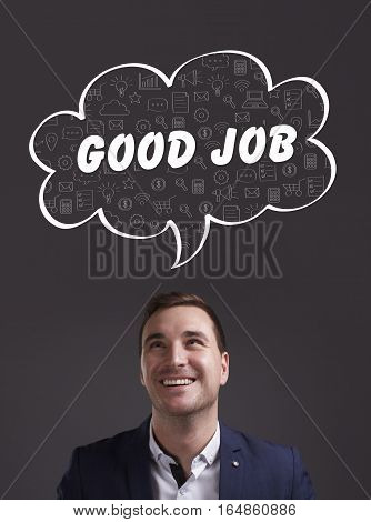 Business, Technology, Internet And Marketing. Young Businessman Thinking About: Good Job