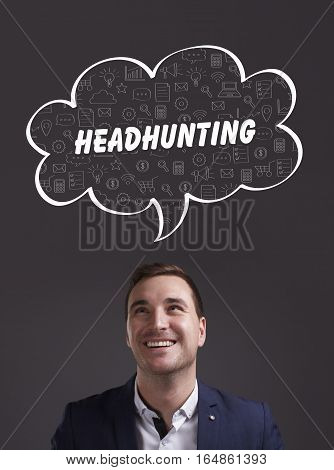 Business, Technology, Internet And Marketing. Young Businessman Thinking About: Headhunting