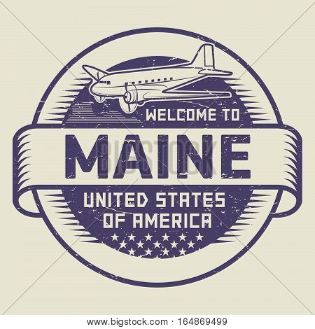 Grunge rubber stamp or tag with airplane and text Welcome to Maine United States of America vector illustration