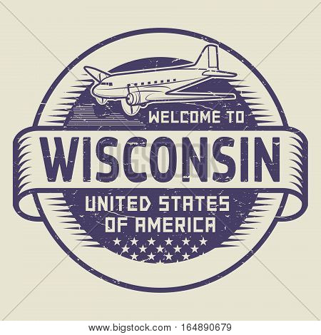 Grunge rubber stamp or tag with airplane and text Welcome to Wisconsin United States of America vector illustration