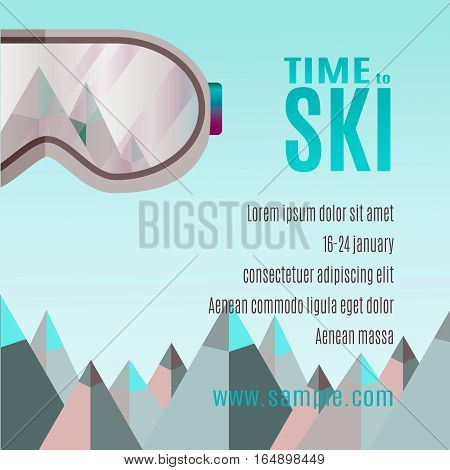 ski goggles with reflection of mountains. Flat design modern vector illustration. Ski Party Poster Template with Mount and sunglass. Time to ski.
