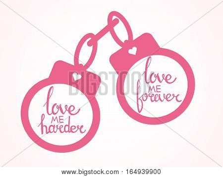 Pink silhouette of handcuffs with hearts and lettering - love me harder, love me forever , image for valentine's day