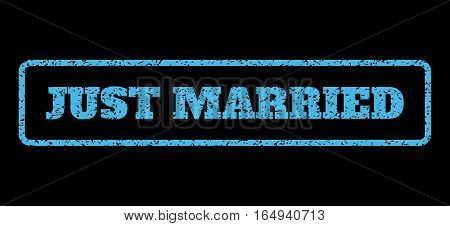 Light Blue rubber seal stamp with Just Married text. Vector caption inside rounded rectangular shape. Grunge design and dust texture for watermark labels. Horisontal sign on a black background.