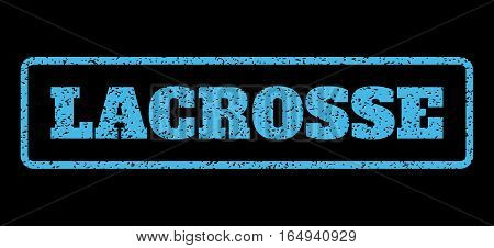 Light Blue rubber seal stamp with Lacrosse text. Vector caption inside rounded rectangular shape. Grunge design and dust texture for watermark labels. Horisontal sign on a black background.