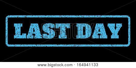 Light Blue rubber seal stamp with Last Day text. Vector tag inside rounded rectangular shape. Grunge design and dust texture for watermark labels. Horisontal emblem on a black background.
