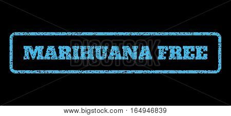 Light Blue rubber seal stamp with Marihuana Free text. Vector caption inside rounded rectangular shape. Grunge design and dirty texture for watermark labels. Horisontal sticker on a black background.