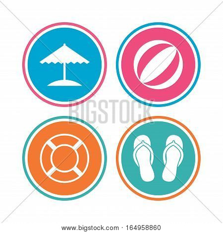 Beach holidays icons. Ball, umbrella and flip-flops sandals signs. Lifebuoy symbol. Colored circle buttons. Vector
