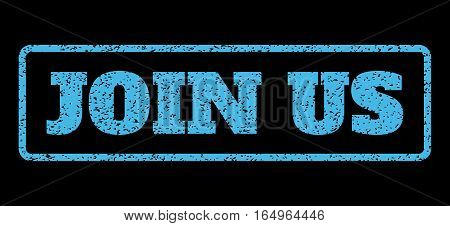 Light Blue rubber seal stamp with Join Us text. Vector tag inside rounded rectangular banner. Grunge design and scratched texture for watermark labels. Horisontal emblem on a black background.