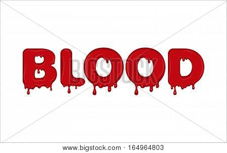 Vector word made of flowing blood. Letters with blots, splash and smudges. Glossy typeface. Text of red liquid drops isolated on white background.
