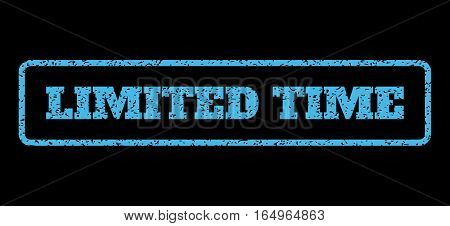 Light Blue rubber seal stamp with Limited Time text. Vector message inside rounded rectangular banner. Grunge design and dirty texture for watermark labels. Horisontal sticker on a black background.