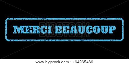 Light Blue rubber seal stamp with Merci Beaucoup text. Vector tag inside rounded rectangular shape. Grunge design and dirty texture for watermark labels. Horisontal emblem on a black background.