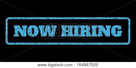 Light Blue rubber seal stamp with Now Hiring text. Vector message inside rounded rectangular shape. Grunge design and unclean texture for watermark labels. Horisontal sign on a black background.