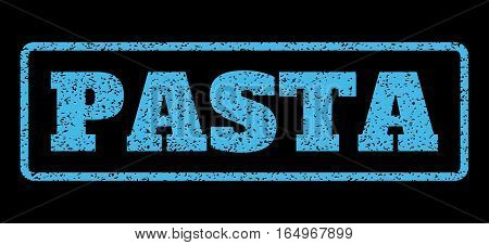 Light Blue rubber seal stamp with Pasta text. Vector tag inside rounded rectangular frame. Grunge design and dirty texture for watermark labels. Horisontal sticker on a black background.