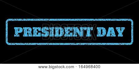 Light Blue rubber seal stamp with President Day text. Vector tag inside rounded rectangular banner. Grunge design and unclean texture for watermark labels. Horisontal sticker on a black background.