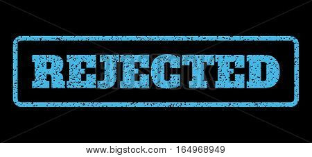 Light Blue rubber seal stamp with Rejected text. Vector caption inside rounded rectangular frame. Grunge design and scratched texture for watermark labels. Horisontal sticker on a black background.