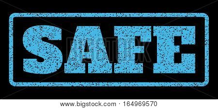 Light Blue rubber seal stamp with Safe text. Vector tag inside rounded rectangular frame. Grunge design and unclean texture for watermark labels. Horisontal emblem on a black background.