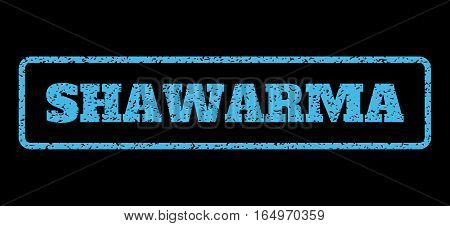 Light Blue rubber seal stamp with Shawarma text. Vector caption inside rounded rectangular banner. Grunge design and dust texture for watermark labels. Horisontal emblem on a black background.