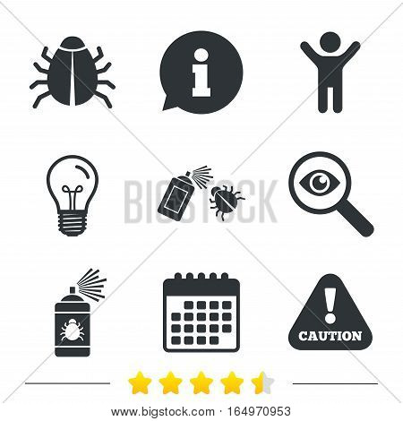 Bug disinfection icons. Caution attention symbol. Insect fumigation spray sign. Information, light bulb and calendar icons. Investigate magnifier. Vector