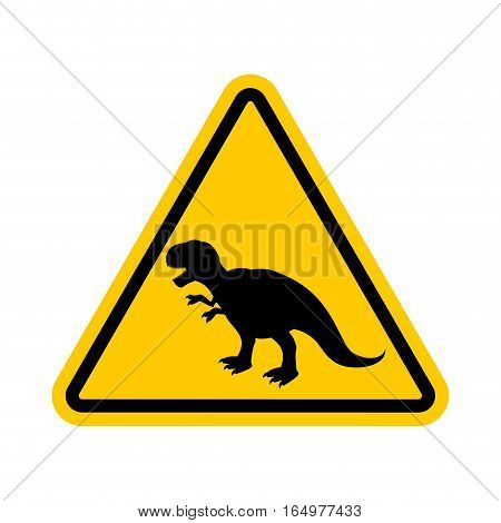 Attention Dinosaur. Dangers Of Yellow Road Sign. Prehistoric Predator Caution. Tyrannosaurus T-rex S